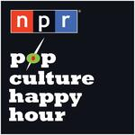 NPR: Pop Culture Happy Hour Podcast
