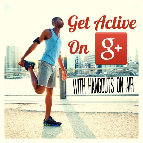Get Active on Google Plus