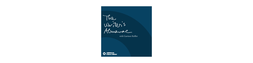 Garrison Keillor's The Writer's Almanac