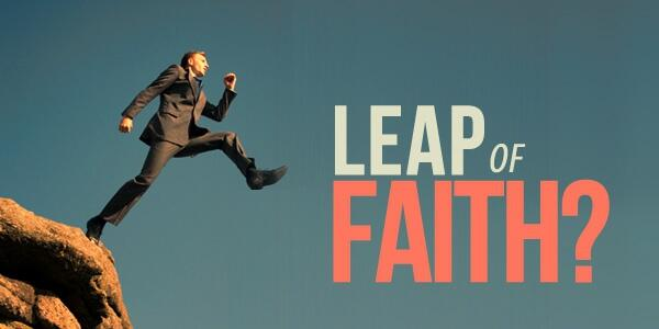 a leap of faith Leap of faith definition: if you take a leap of faith , you do something even though you are not sure it is right | meaning, pronunciation, translations and examples.